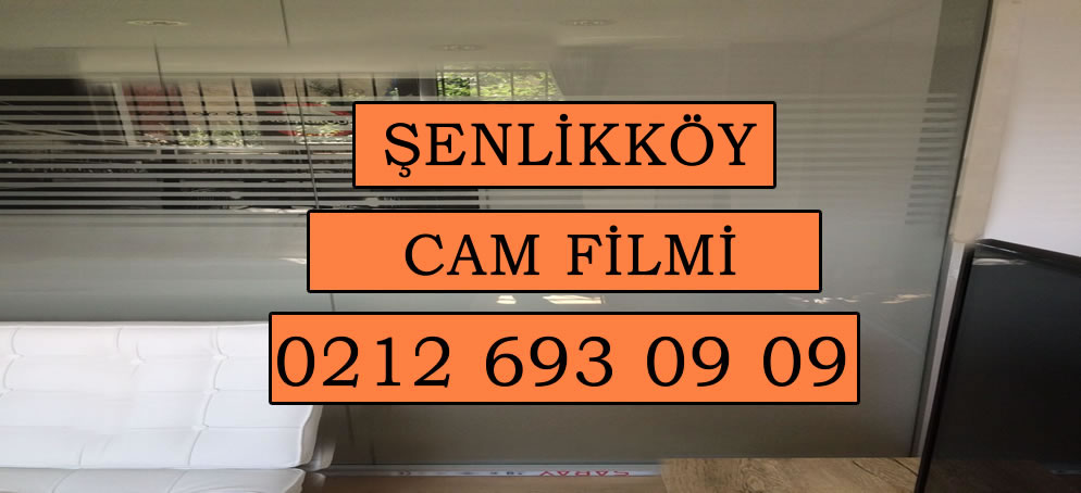 Şenlikköy Cam Filmi